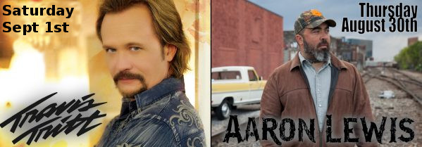 2018 Entertainment! Travis Tritt – Sep 1, Aaron Lewis – Aug 30